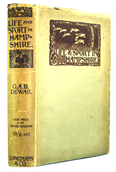 DEWAR, George A.B. (George Albemarle Bertie), 1862-1934 : LIFE AND SPORT IN HAMPSHIRE.