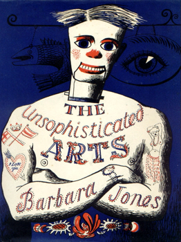 THE UNSOPHISTICATED ARTS : DRAWN AND DESCRIBED BY BARBARA JONES.