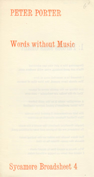PORTER, Peter (Peter Neville Frederick), 1929-2010 : WORDS WITHOUT MUSIC. SYCAMORE BROADSHEET 4.