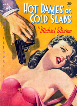 """STORME, Michael"" – [DAWSON, George Herbert, 1916-1980] : HOT DAMES ON COLD SLABS."