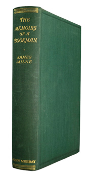 MILNE, James, 1865-1951 : THE MEMOIRS OF A BOOKMAN.