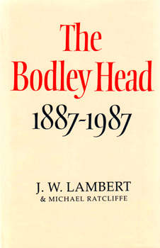 LAMBERT, J.W. (Jack Walter), 1917-1986 & RATCLIFFE, Michael : THE BODLEY HEAD 1887-1987.