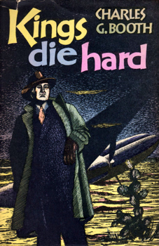 BOOTH, Charles G. (Charles Gordon), 1896-1949 : KINGS DIE HARD.