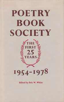 WHITE, Eric W. (Eric Walter), 1905-1985 – editor : POETRY BOOK SOCIETY : THE FIRST TWENTY-FIVE YEARS.