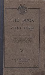 WARD, Charles H. – editor : THE BOOK OF WEST HAM : ITS OFFICIAL AND PUBLIC LIFE; RELIGIOUS AND SOCIAL CENTRES; POLITICAL AND OTHER ORGANISATIONS; RECREATION & SPORTS CLUBS; PROFESSIONAL AND BUSINESS GUIDE; MANUFACTURING AND COMMERCIAL ACTIVITIES, &C.