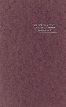 GRAHAM, Virginia (Virginia Margaret), 1910-1993 : SELECTED VERSES BY VIRGINIA GRAHAM : 1939-1945.