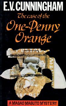 """CUNNINGHAM, E.V."" – [FAST, Howard Melvin, 1914-2003] : THE CASE OF THE ONE-PENNY ORANGE."