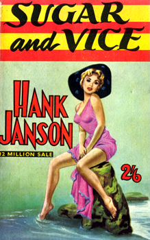 """JANSON, Hank"" – [FRANCES, Stephen Daniel, 1917-1989] : SUGAR AND VICE."
