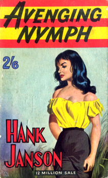 """JANSON, Hank"" – [FRANCES, Stephen Daniel, 1917-1989] : AVENGING NYMPH."