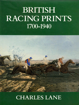 LANE, Charles : BRITISH RACING PRINTS : 1700-1940.