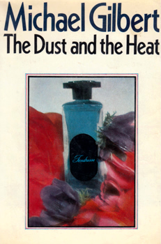GILBERT, Michael (Michael Francis), 1912-2006 : THE DUST AND THE HEAT.
