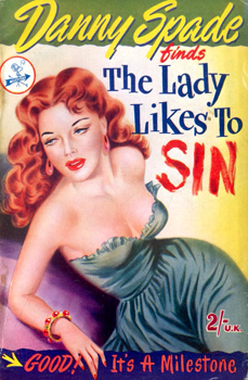 """SPADE, Danny"" – [WILLIAMS, Betty Mabel Lilian, 1919-1974] : THE LADY LIKES TO SIN."