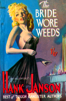 """JANSON, Hank"" – [FRANCES, Stephen Daniel, 1917-1989] : THE BRIDE WORE WEEDS."