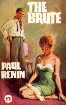"""RÉNIN, Paul"" – [GOYNE, Richard, 1902-1957] : THE BRUTE."