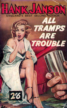 """JANSON, Hank"" – [FRANCES, Stephen Daniel, 1917-1989] : ALL TRAMPS ARE TROUBLE."