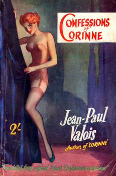 """VALOIS, Jean-Paul"" – [WILLIS, Ernest Lister Hale (Lisle), 1919-1988] : CONFESSIONS OF CORINNE."