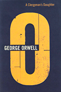 """ORWELL, George"" – [BLAIR, Eric Arthur, 1903-1950] : THE COMPLETE WORKS OF GEORGE ORWELL : VOLUME THREE. A CLERGYMAN'S DAUGHTER."