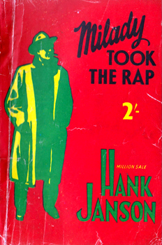 """JANSON, Hank"" – [FRANCES, Stephen Daniel, 1917-1989] : MILADY TOOK THE RAP."