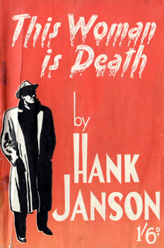 """JANSON, Hank"" – [FRANCES, Stephen Daniel, 1917-1989] : THIS WOMAN IS DEATH."