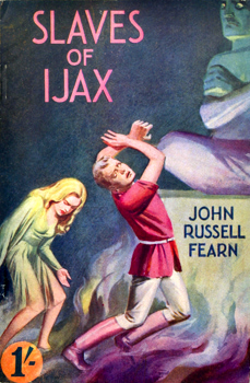 FEARN, John Russell, 1908-1960 : THE SLAVES OF IJAX : A COMPLETE MYSTERY ROMANCE.