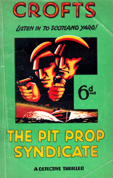 CROFTS, Freeman Wills, 1879-1957 : THE PIT-PROP SYNDICATE.