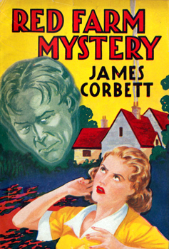 CORBETT, James, 1887-1958 : RED FARM MYSTERY.