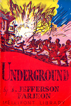 FARJEON, J. Jefferson (Joseph Jefferson), 1883-1955 : UNDERGROUND.