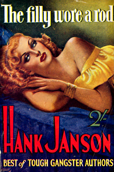 """JANSON, Hank"" – [FRANCES, Stephen Daniel, 1917-1989] : THE FILLY WORE A ROD."