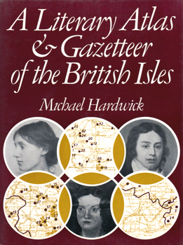 HARDWICK, Michael, 1925-1991 : A LITERARY ATLAS & GAZETTEER OF THE BRITISH ISLES.