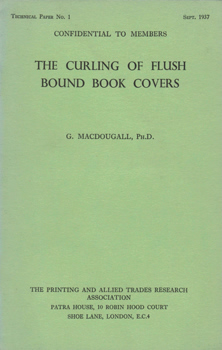 MACDOUGALL, G. : THE CURLING OF FLUSH BOUND BOOK COVERS.