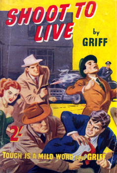 """GRIFF"" – [BOYCE, David, 1916-1993] : SHOOT TO LIVE."