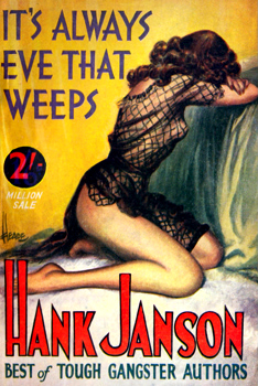 """JANSON, Hank"" – [FRANCES, Stephen Daniel, 1917-1989] : IT'S ALWAYS EVE THAT WEEPS."