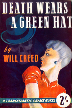"""CREED, Will"" – [LONG, William, 1922- ] : DEATH WEARS A GREEN HAT."