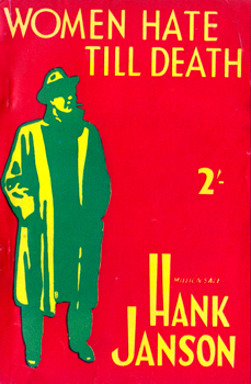 """JANSON, Hank"" – [FRANCES, Stephen Daniel, 1917-1989] : WOMEN HATE TILL DEATH."