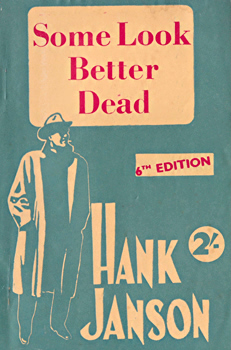 """JANSON, Hank"" – [FRANCES, Stephen Daniel, 1917-1989] : SOME LOOK BETTER DEAD."