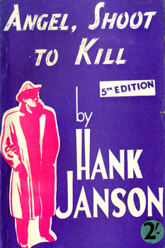 """JANSON, Hank"" – [FRANCES, Stephen Daniel, 1917-1989] : ANGEL, SHOOT TO KILL."