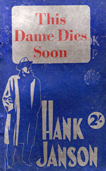 """JANSON, Hank"" – [FRANCES, Stephen Daniel, 1917-1989] : THIS DAME DIES SOON."