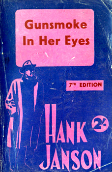 """JANSON, Hank"" – [FRANCES, Stephen Daniel, 1917-1989] : GUNSMOKE IN HER EYES."