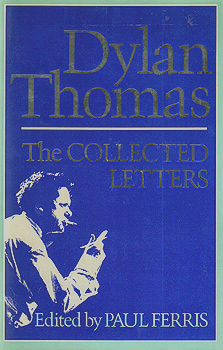 THOMAS, Dylan (Dylan Marlais), 1914-1953 : THE COLLECTED LETTERS OF DYLAN THOMAS.