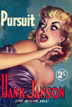 """JANSON, Hank"" – [FRANCES, Stephen Daniel, 1917-1989] : PURSUIT."
