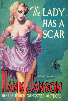 """JANSON, Hank"" – [FRANCES, Stephen Daniel, 1917-1989] : THE LADY HAS A SCAR."