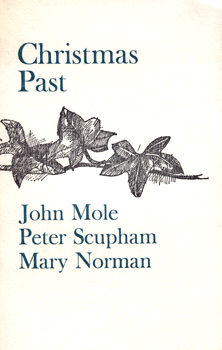 MOLE, John, 1941- & SCUPHAM, Peter, 1933- : CHRISTMAS PAST.