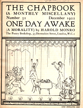 MONRO, Harold (Harold Edward), 1879-1932 : ONE DAY AWAKE (A MORALITY). THE CHAPBOOK (A MONTHLY MISCELLANY). NUMBER 32 : DECEMBER 1922.