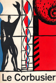 CROSBY, Theo, 1925-1994 – editor : LE CORBUSIER : ARCHITECTURE : PAINTING : SCULPTURE : TAPESTRIES.