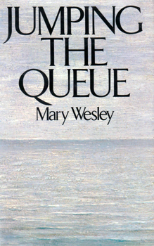 """WESLEY, Mary"" [SIEPMANN, Mary Aline, 1912-2002] : JUMPING THE QUEUE."
