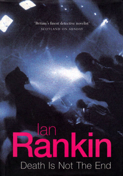 RANKIN, Ian (Ian James), 1960- : DEATH IS NOT THE END : AN INSPECTOR REBUS NOVELLA.