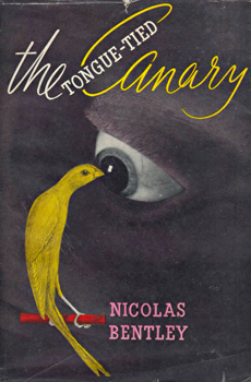 BENTLEY, Nicolas (Nicolas Clerihew), 1907-1978 : THE TONGUE-TIED CANARY.