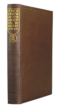 OWEN, Robert, 1771-1858 : A NEW VIEW OF SOCIETY & OTHER WRITINGS.
