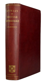 JOHNSON, Walter, 1867- : BYWAYS IN BRITISH ARCHAEOLOGY.
