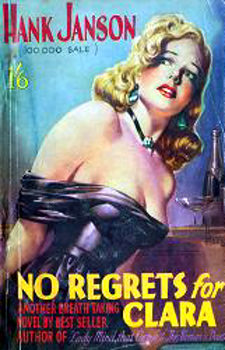 """JANSON, Hank"" – [FRANCES, Stephen Daniel, 1917-1989] : NO REGRETS FOR CLARA."